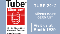 TUBE 2012  DÜSSELDORF GERMANY  Visit us at Booth 1E39